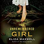 The Unremembered Girl | Eliza Maxwell