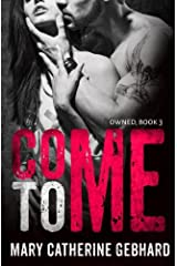 Come To Me (Owned) (Volume 3) Paperback