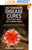 Autoimmune Disease Cures they Don't Want You To Know About