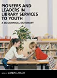 Pioneers and Leaders in Library Services to Youth, Marilyn Miller, 1591580285