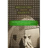 Medicine and the Saints: Science, Islam, and the Colonial Encounter in Morocco, 1877-1956