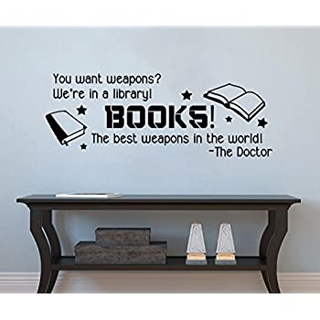 Great DW Inspired Books Are Weapons Quote [BLACK] Vinyl Wall Decal By GMDdecals  30 Part 30