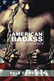 American Badass: The true story of a modern day Spartan