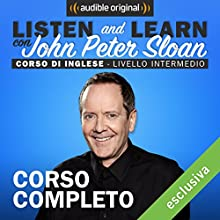 Listen and learn: Corso d'Inglese - Livello intermedio Audiobook by John Peter Sloan Narrated by John Peter Sloan