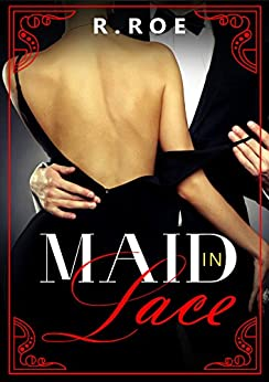 Maid in Lace: A Dark Romance by [Roe, R.]
