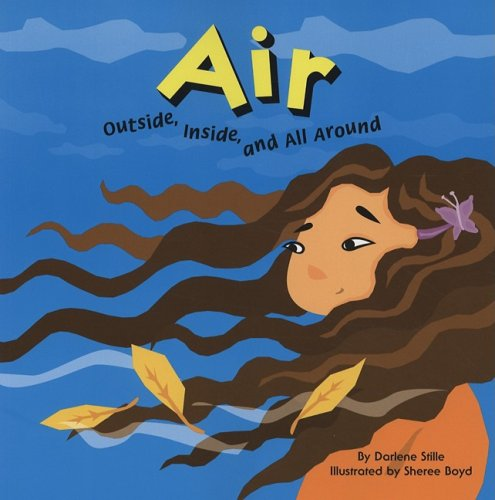 - Air: Outside, Inside, and All Around (Amazing Science)