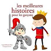 Les meilleures histoires pour les garçons (Les plus beaux contes pour enfants)   Hans Christian Andersen,  Frères Grimm, Charles Perrault