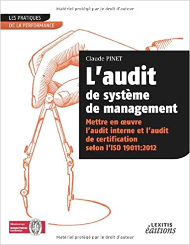 Livres L'audit de système de management : Mettre en oeuvre l'audit interne et l'audit de certification selon l'ISO 19011:2012 pdf, epub ebook