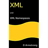 XML and XML Namespaces: A primer for XPath (English Edition)