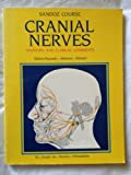 The Cranial Nerves : Gross Anatomy and Clinical Comments, Wilson-Pauwels, Linda and Akeson, Elizabeth J., 1556640102