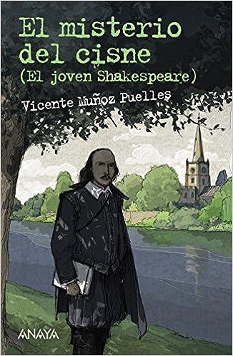 El misterio del cisne: El joven Shakespeare Literatura Juvenil A Partir De 12 Años - Leer Y Pensar-Selección: Amazon.es: Vicente Muñoz Puelles, ...