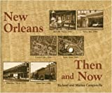 New Orleans Then and Now, Richard Campanella and Marina Campanella, 1565543475