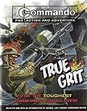 Commando - For Action and Adventure - True Grit - 10 of the Toughest Commando Books Ever