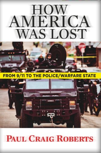 How America Was Lost: From 9/11 to the Police/Welfare State by [Roberts, Paul Craig]