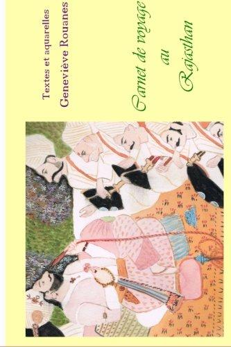 Carnet de voyage au Rajasthan (Carnets de voyage a l'aquarelle) (Volume 2)  [Rouanes, Genevieve] (Tapa Blanda)