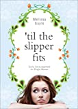 'Til the Slipper Fits, Melissa Gayle, 1620240378