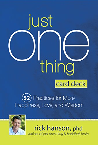 (Just One Thing Card Deck: 52 Practices for More Happiness, Love and Wisdom)