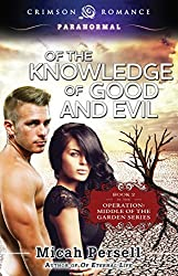 Of the Knowledge of Good and Evil (Operation: Middle of the Garden Book 2)