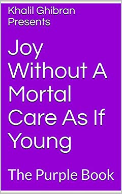 Joy Without A Mortal Care As If Young: The Purple Book