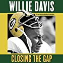 Closing the Gap: Lombardi, the Packers Dynasty, and the Pursuit of Excellence Audiobook by Bart Starr, Jim Martyka, Andrea Erickson Davi Narrated by Willie Davis, James Seawood