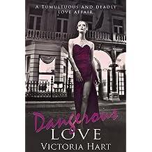 Dangerous Love: A Tumultuous and Deadly Love Affair