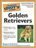 Complete Idiot's Guide to Golden Retrievers, Margaret H. Bonham, 1592573304