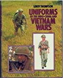 Uniforms of the Indo-China and Vietnam Wars, Thompson, Leroy, 0713712643