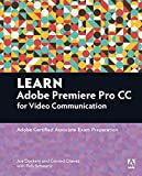 Learn Adobe Premiere Pro CC for Video Communication: Adobe Certified Associate Exam Preparation (Adobe Certified Associate (ACA)) by Joe Dockery (2016-01-13)