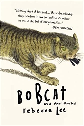 Bobcat and Other Stories: Rebecca Lee: 9781616201739: Amazon