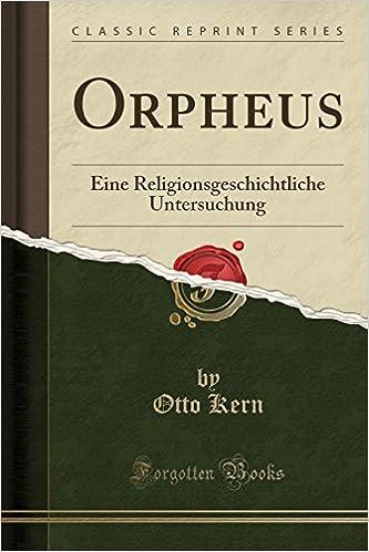 Orpheus: Eine Religionsgeschichtliche Untersuchung (Classic Reprint)