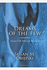 Dreams of the Few (Legacy of Dreams) by Susan M. Obijiski (2014-04-17)