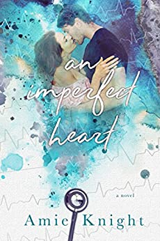 An Imperfect Heart by [Knight, Amie]