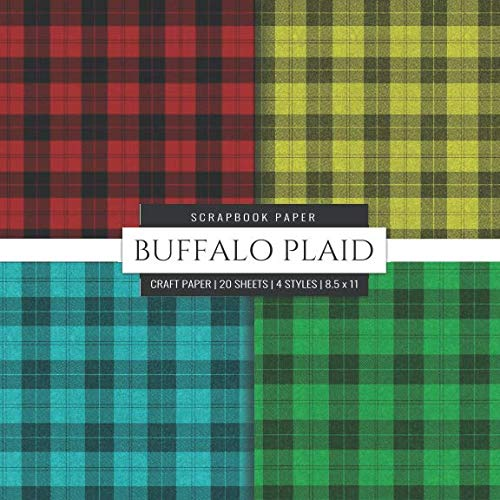 Buffalo Plaid Scrapbook Paper: Buffalo Check Plaid, 8x8 Decorative Craft Paper Pad, Designer Paper Pad For Scrapbooking, Card Making, Origami, DIY Art ... Photo Backdrops (Scrapbook Paper Packs)