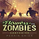 Contagion: Flowers Vs. Zombies, Book 3 Audiobook by Perrin Briar Narrated by Perrin Briar