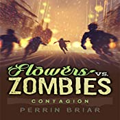 Contagion: Flowers Vs. Zombies, Book 3 | Perrin Briar