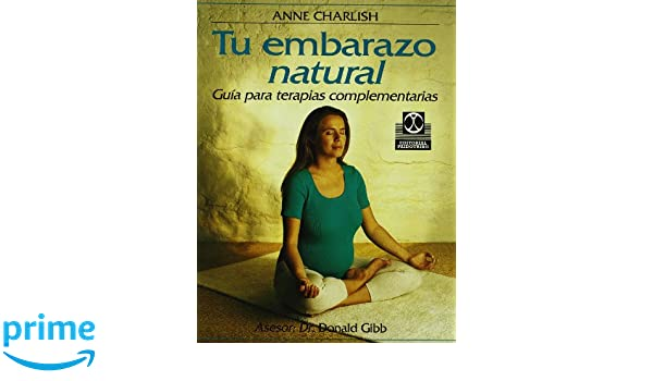 Tu Embarazo Natural (Spanish Edition): Anne Charlish ...