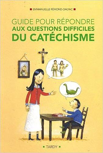 Téléchargement Guide pour répondre aux questions difficiles du catéchisme pdf