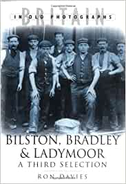 Bilston, Bradley and Ladymoor in Old Photographs: A Third ...