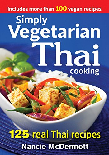 Simply Vegetarian Thai Cooking: 125 Real Thai Recipes by Nancie McDermott