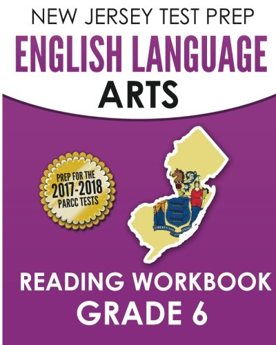 NEW JERSEY TEST PREP English Language Arts Reading Workbook Grade 6: Preparation for the PARCC Assessments