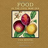 Food in the Civil War Era: The South (American Food in History)