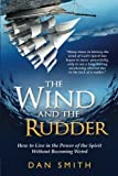 The Wind and the Rudder, Dan Smith, 0768402840