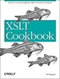 Xslt Cookbook : Solutions and Examples for XML and XSLT Developers, Mangano, Salvatore, 0596003722