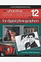 The Photoshop Elements 12 Book for Digital Photographers (Voices That Matter) Paperback