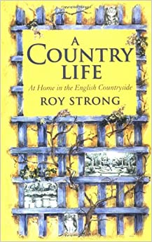 Book A Country Life: At Home in the English Countryside