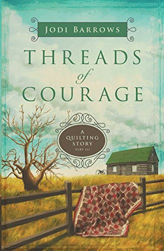 Read Online Threads of Courage: A Quilting Story (Part 3) PDF