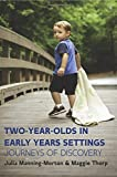 img - for Two-Year-Olds In Early Years Settings: Journeys Of Discovery by Julia Manning-Morton (2015-03-01) book / textbook / text book