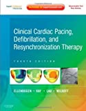 img - for Clinical Cardiac Pacing, Defibrillation and Resynchronization Therapy: Expert Consult Premium Edition - Enhanced Online Features and Print, 4e by Ellenbogen MD, Kenneth A. Published by Saunders 4th (fourth) edition (2011) Hardcover book / textbook / text book