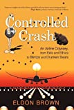 Controlled Crash, Eldon Brown, 1440160309