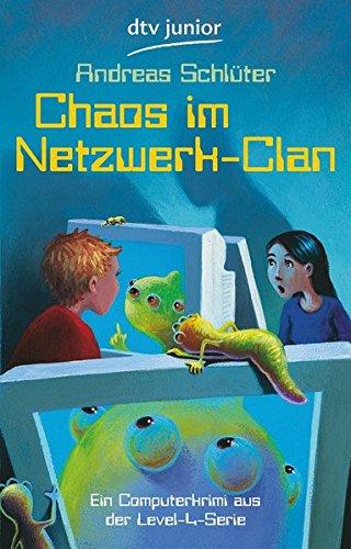 Chaos im Netzwerk-Clan: Ein Computerkrimi aus der Level 4-Serie